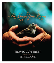 He Knows Your Name: Surprised by God When You Least Expect It - eBook  -     By: Travis Cottrell