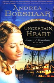 Uncertain Heart, Seasons of Redemption Series #2  -     By: Andrea Kuhn Boeshaar