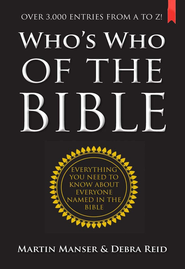 Who's Who of the Bible: Over 3000 entries from A to Z! - eBook  -     By: Martin Manser
