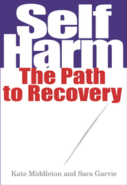 Self Harm: The path to recovery - eBook  -     By: Kate Middleton