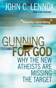 Gunning for God: Why the New Atheists are missing the target - eBook  -     By: John Lennox