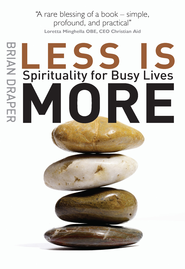 Less is More: Spirituality for busy lives - eBook  -     By: Brian Draper