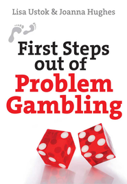 First Steps out of Problem Gambling - eBook  -     By: Lisa Ustok, Joanna Hughes