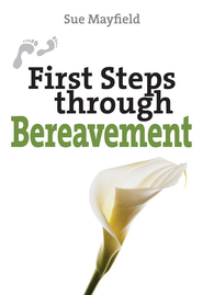 First Steps through Bereavement - eBook  -     By: Sue Mayfield