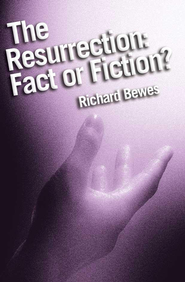 Resurrection: fact or fiction?: Did Jesus Rise from the Dead? - eBook  -     By: Richard Bewes