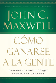 Como Ganarse a la Gente  (Winning with People)  -     By: John C. Maxwell