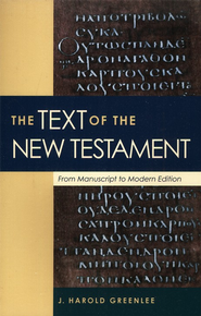 Text of the New Testament, The: From Manuscript to Modern Edition - eBook  -     By: J. Harold Greenlee