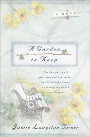 Garden to Keep, A - eBook  -     By: Jamie Langston Turner