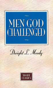 Men God Challenged: Moody Classics Series / New edition - eBook  -     By: Dwight L. Moody