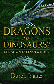 Dragons or Dinosaurs: Creation or Evolution - eBook  -     By: Darek Issacs