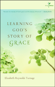 Learning God's Story of Grace  -     By: Elizabeth Turnage