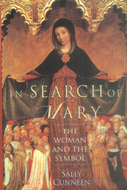 In Search of Mary: The Woman and the Symbol   -     By: Sally Cunneen