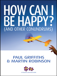 How Can I Be Happy?: And other conundrums - eBook  -     By: Paul Griffiths