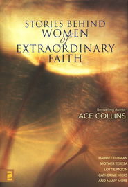 Stories Behind Women of Extraordinary Faith - eBook  -     By: Ace Collins