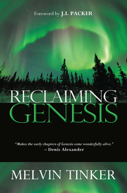 Reclaiming Genesis: A scientific story - or the theatre of God's glory? - eBook  -     By: Melvin Tinker