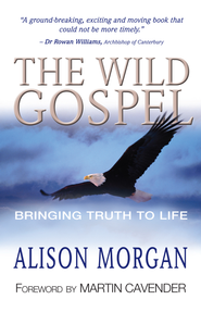 The wild gospel - eBook  -     By: Alison Morgan