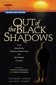 Out of the black shadows: The amazing transformation of Stephen Lungu - eBook  -     By: Anne Coomes