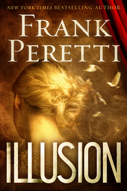 Illusion - eBook  -     By: Frank Peretti