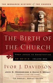 The birth of the church: From Jesus to Constantine, AD30-312 - eBook  -     By: Ivor J. Davidson
