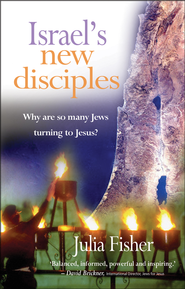 Israel's new disciples: Why are so many Jews turning to Jesus? - eBook  -     By: Julia Fisher