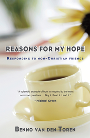 Reasons for my hope: Responding to non-Christian friends - eBook  -     By: Benno van den Toren