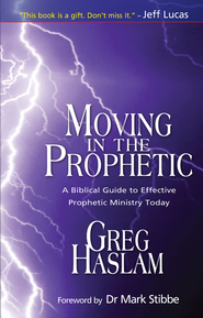 Moving in the prophetic: A Biblical Guide to Effective Prophetic Ministry Today - eBook  -     By: Greg Haslam