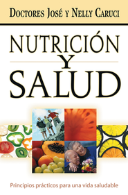 Nutricion y salud: Nutrition and Health - Spanish ed.  -     By: Dr. Jose Caruci, Dr. Nelly Caruci