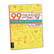 99 Thoughts about Junior High Ministry: TIPS, TRICKS, AND TIDBITS FOR WORKING WITH YOUNG TEENAGERS - eBook  -     By: Kurt Johnson