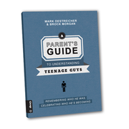 A Parent's Guide to Understanding Teenage Guys: REMEMBER WHO HE WAS, CELEBRATING WHO HE'S BECOMING - eBook  -     By: Mark Oestreicher, Brock Morgan