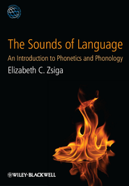 The Sounds of Language: An Introduction to Phonetics and Phonology - eBook  -     By: Elizabeth C. Zsiga