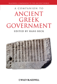 A Companion to Ancient Greek Government - eBook  -     Edited By: Hans Beck     By: Hans Beck(Ed.)