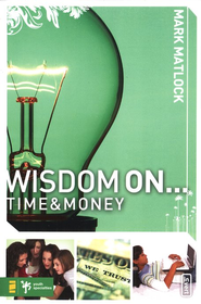 Wisdom On ... Time& Money - eBook  -     By: Mark Matlock