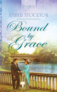 Bound By Grace - eBook  -     By: Amber Stockton