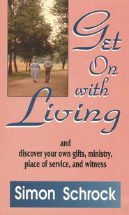 Get On With Living: and discover your own gifts, ministry, place of service, and witness - eBook  -     By: Simon Schrock