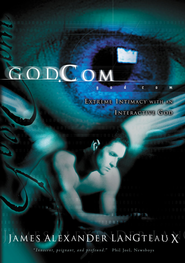 God.com: Extreme Intimacy with an Interactive God - eBook  -     By: James Alexander Langteaux