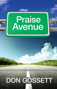 Praise Avenue - eBook  -     By: Don Gossett