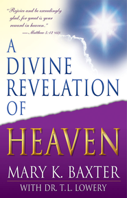 A Divine Revelation of Heaven - eBook  -     By: Mary K. Baxter