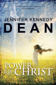 Power in the Blood of Christ - eBook  -     By: Jennifer Kennedy Dean