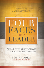 Four Faces of a Leader: What It Takes to Move a Church - eBook  -     By: Bob Rhoden