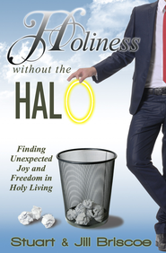 Holiness Without the Halo: Finding Unexpected Joy and Freedom in Holy Living - eBook  -     By: Stuart Briscoe, Jill Briscoe