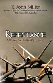 Repentance: A Daring Call to Real Surrender - eBook  -     By: C. John Miller