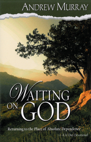 Waiting on God: Returning to the Place of Absolute Dependence - eBook  -     By: Andrew Murray