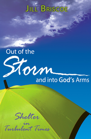 Out of the Storm and into God's Arms: Shelter in Turbulent Times - eBook  -     By: Jill Briscoe