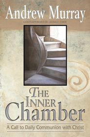 The Inner Chamber: A Call to Daily Communion with Christ - eBook  -     By: Andrew Murray