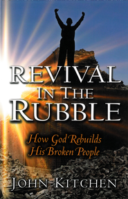 Revival in the Rubble: How God Rebuilds His Broken People - eBook  -     By: John A. Kitchen