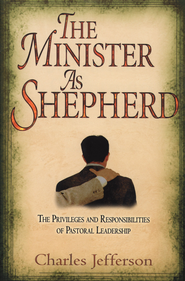 The Minister As Shepherd - eBook  -     By: Charles Jefferson