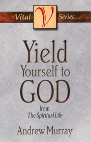 Yield Yourself to God - eBook  -     By: Andrew Murray