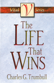 The Life That Wins - eBook  -     By: Charles G. Trumbull