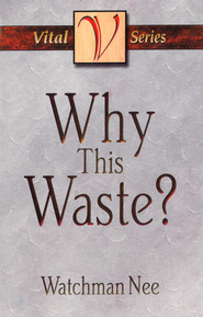 Why This Waste? - eBook  -     By: Watchman Nee