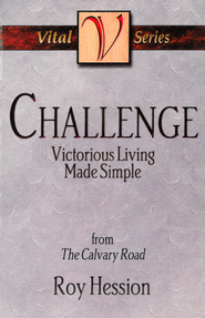 Challenge: Victorious Living Made Simple - eBook  -     By: Roy Hession
